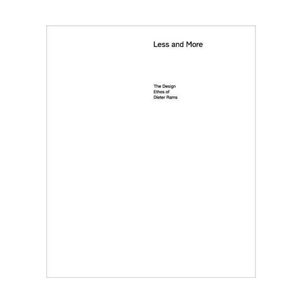 Less and More: The Design Ethos<br>of Dieter Rams