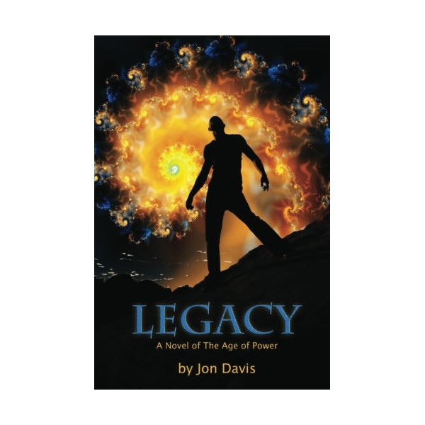 Legacy (A Novel of the Age of Power)