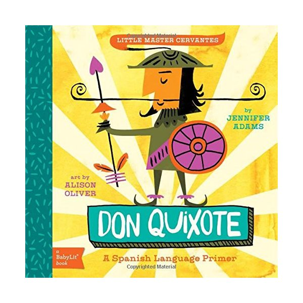 Don Quixote: A BabyLit® Spanish Language Primer (BabyLit Books)