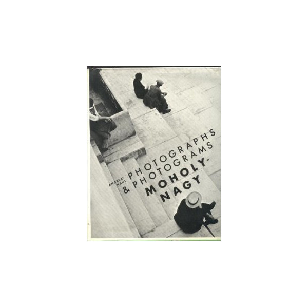 Moholy-Nagy: Photographs and Photograms