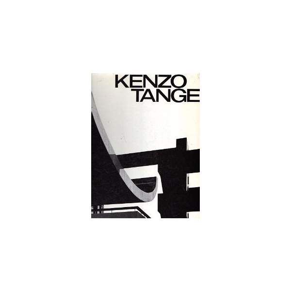 Kenzo Tange: Architecture and Urban Design