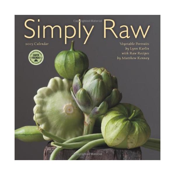Simply Raw: Vegetable Portraits by Lynn Karlin 2015 Wall Calendar