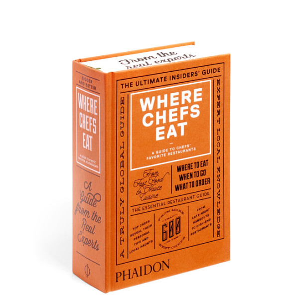 Where Chefs Eat: A Guide to Chefs' Favorite Restaurants, 2015