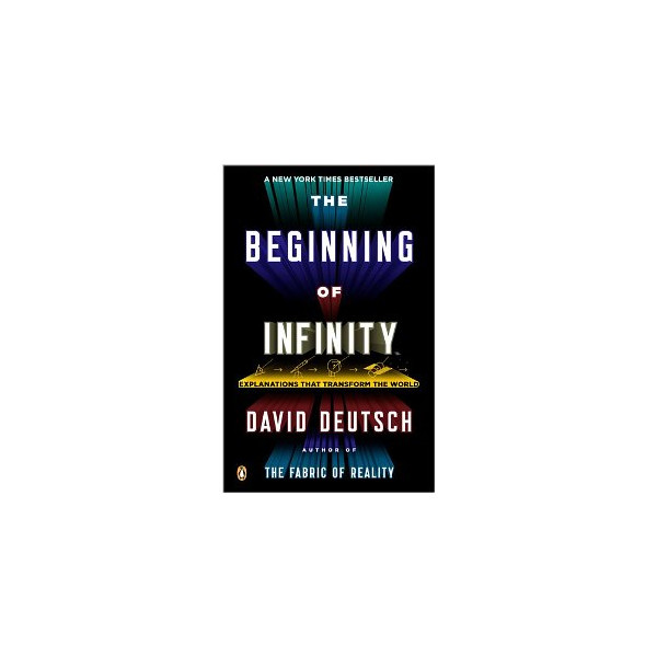 The Beginning of Infinity: Explanations That Transform the World [Paperback]