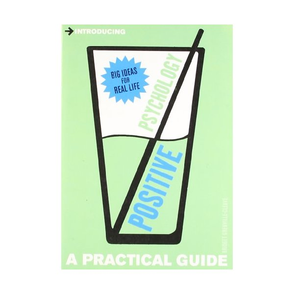 Positive Psychology (Introducing a Practical Guide)