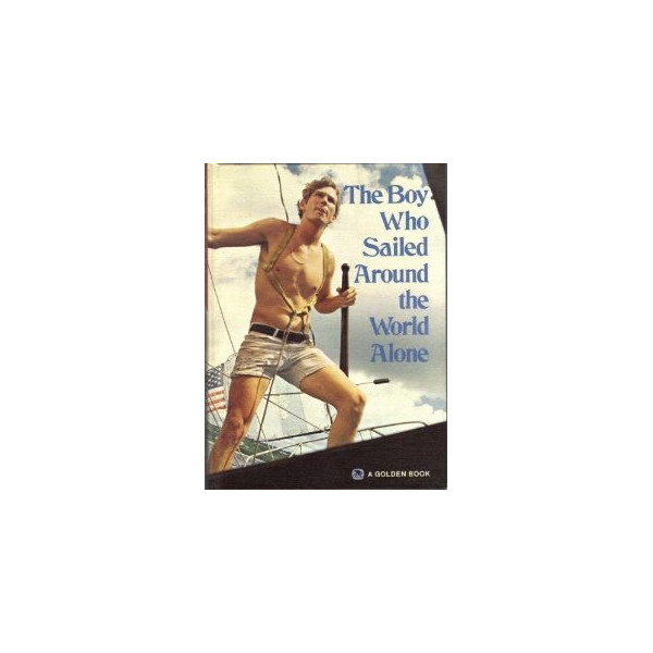 The Boy Who Sailed Around the World Alone [Hardcover]