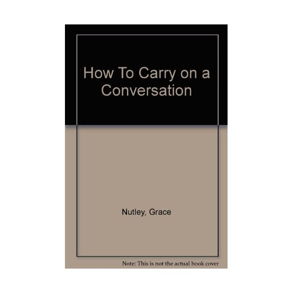 How to carry on a conversation