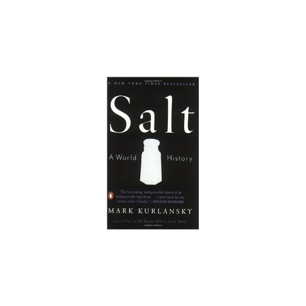 Salt: A World History [Paperback]