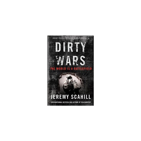 Dirty Wars: The World Is A Battlefield [Hardcover]