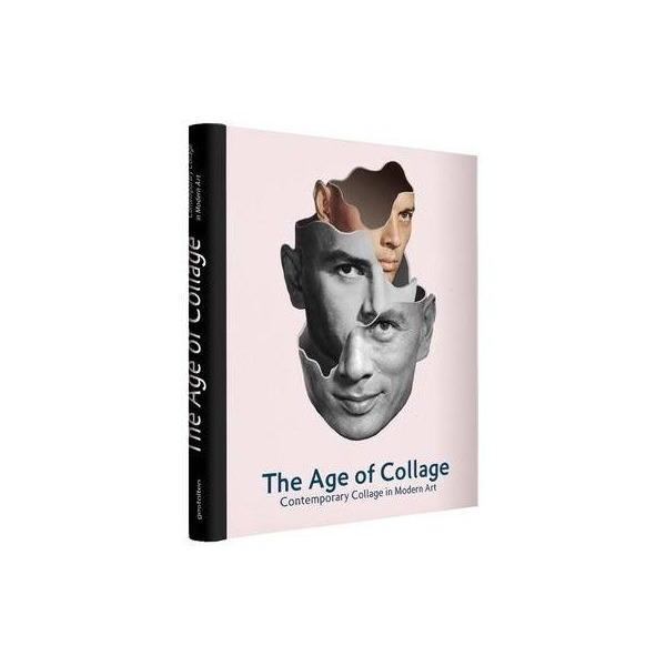 The Age of Collage: Contemporary Collage in Modern Art (Hardback) - Common