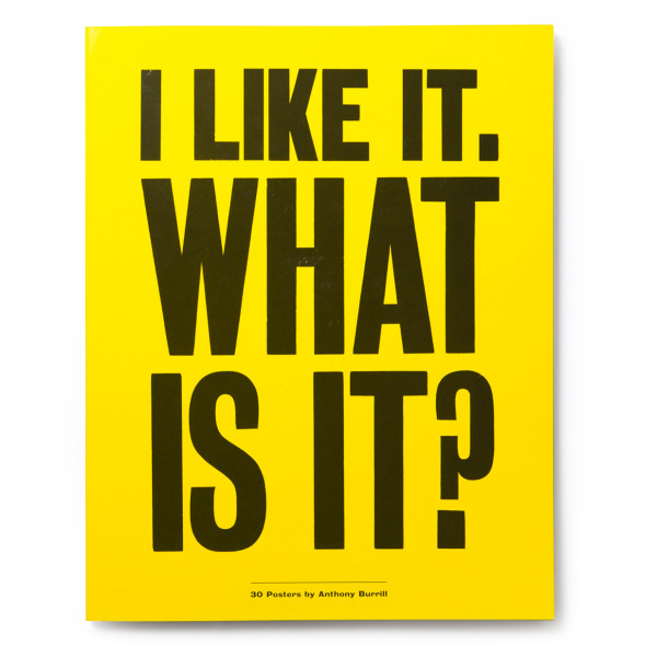 I Like It. What is it? 30 Detachable Posters by Anthony Burrill