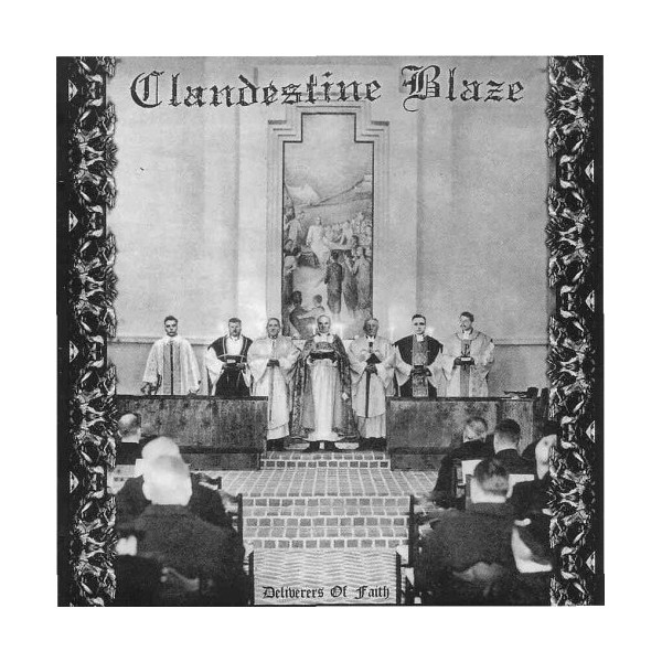 "Clandestine Blaze "" Delivers of Faith"""