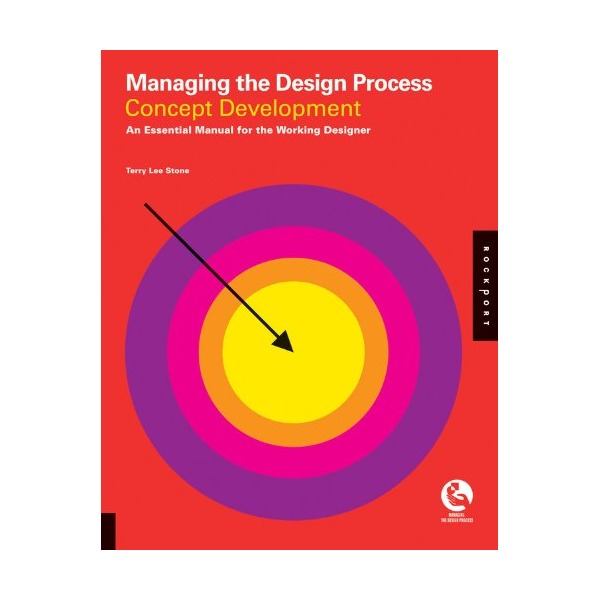 Managing the Design Process-Concept Development: An Essential Manual for the Working Designer