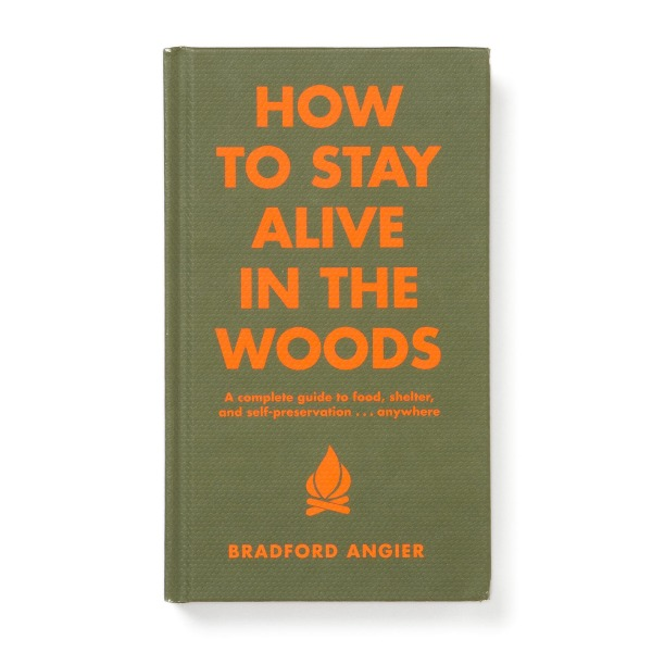 How to Stay Alive in the Woods: A Complete Guide