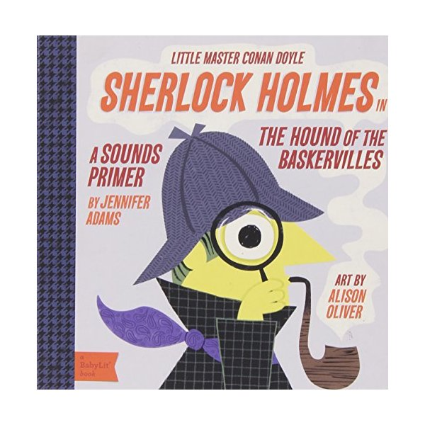Sherlock Holmes in the Hound of the Baskervilles: in the Hound of the Baskervilles: A BabyLit® Sounds Primer