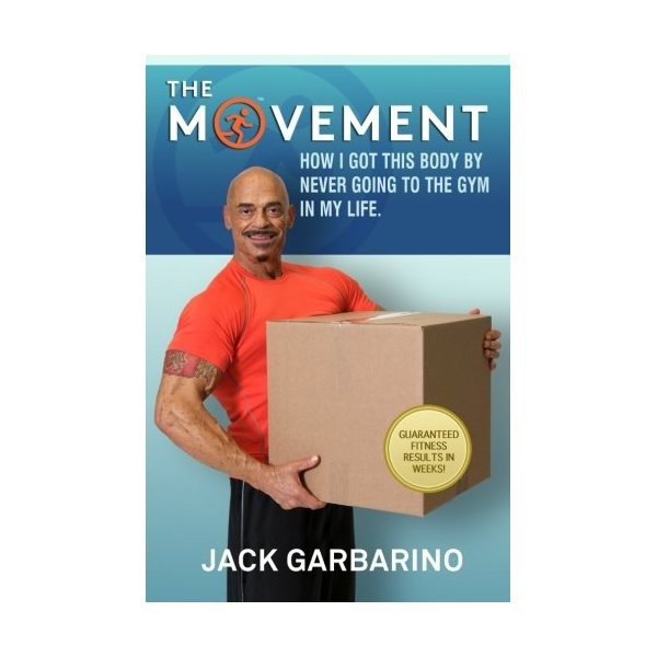 The Movement: How I Got This Body By Never Going To The Gym In My Life.