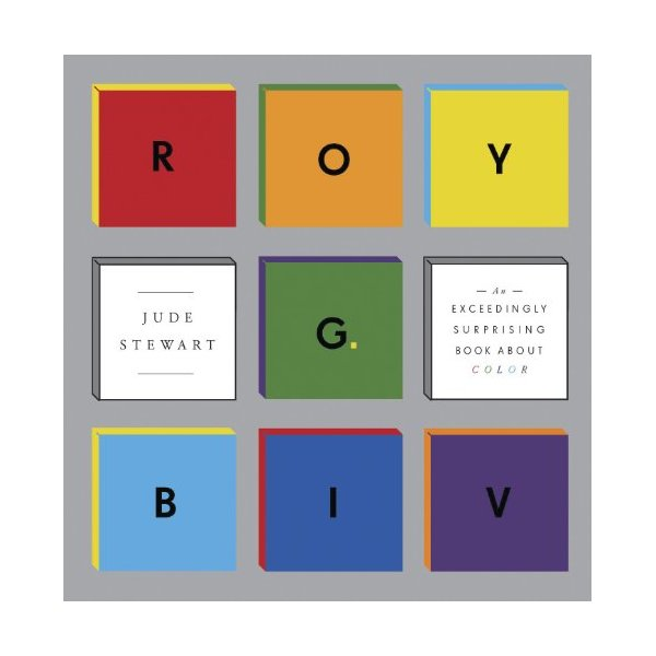 ROY G. BIV: An Exceedingly Surprising Book About Color