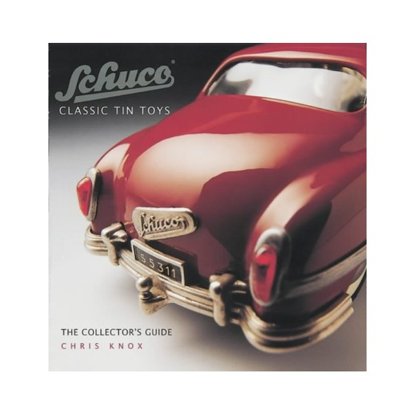 Schuco, Classic Tin Toys (Collectors Guide)