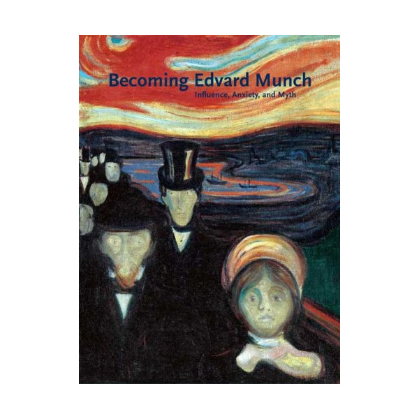 Becoming Edvard Munch: Influence, Anxiety, and Myth (Art Institute of Chicago)