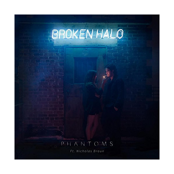 Phantoms - Broken Halo ft. Nicholas Braun Single, mp3