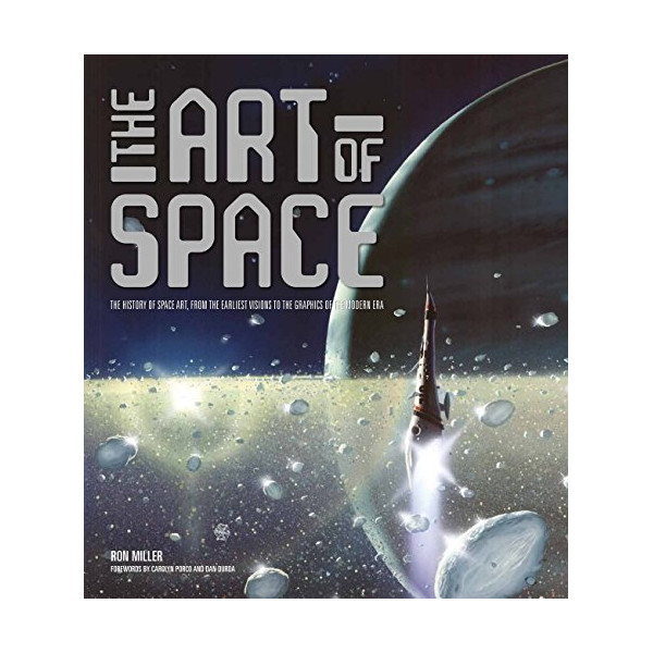 The Art of Space: The History of Space Art, from the Earliest Visions to the Graphics of the Modern Era