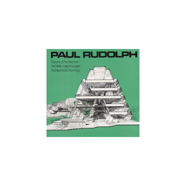 Paul Rudolph: Architectural Drawings
