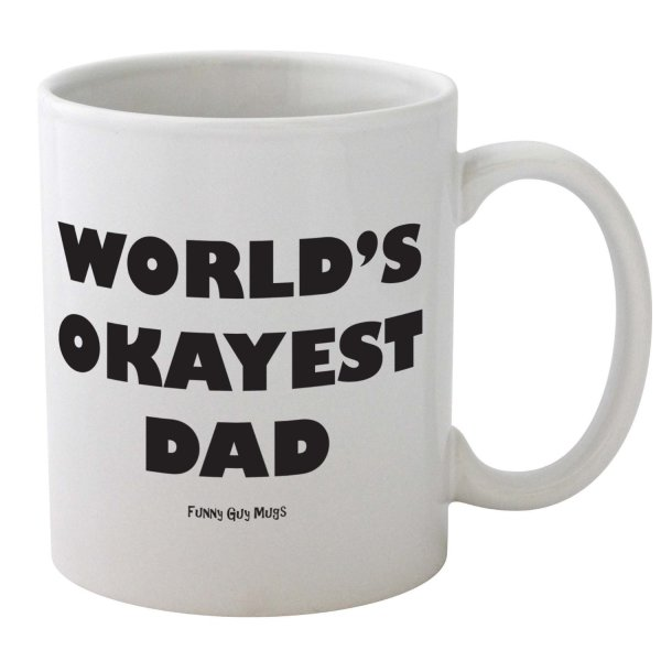 World's Okayest Dad Mug--Great Fathers Day Mug-- Funny High Quality Coffee Mug