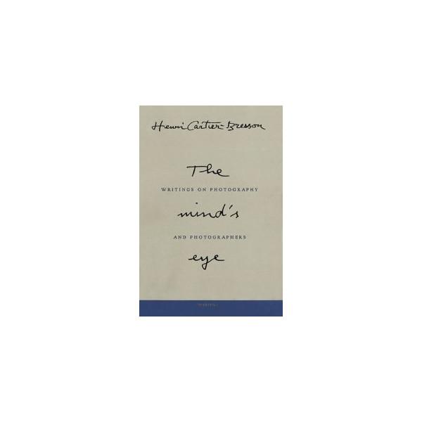 Henri Cartier-Bresson: The Mind's Eye [Hardcover]