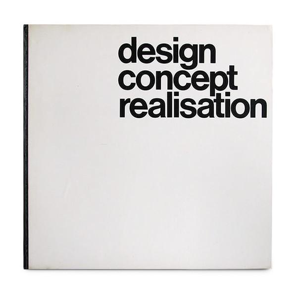 Design, Concept, Realisation: Braun, Citroen, Miller, Olivetti, Swissair