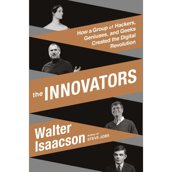 The Innovators, Walter Isaacson