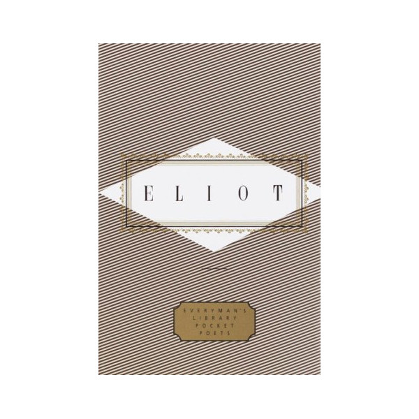 Eliot: Poems (Everyman's Library Pocket Poets)