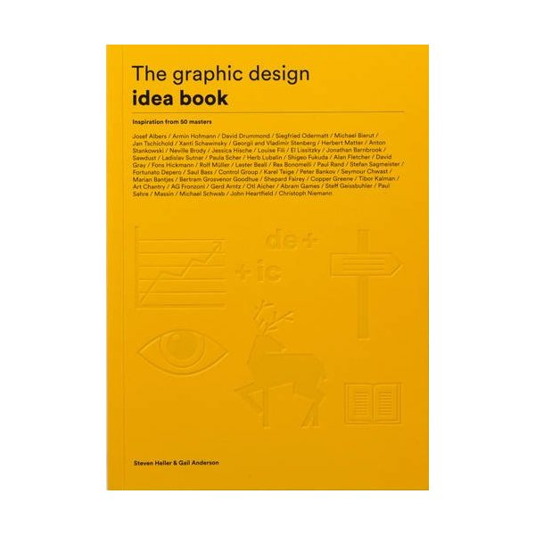 The Graphic Design Idea Book: Inspiration from 50 Masters