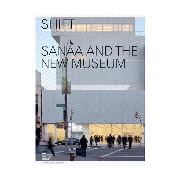 Shift: SANAA and the New Museum