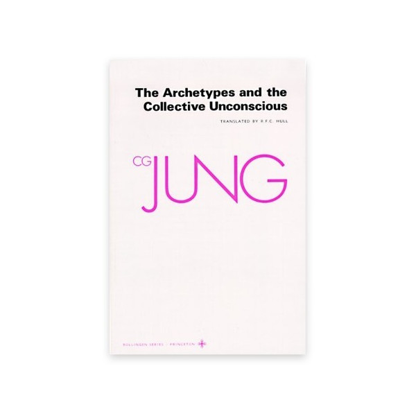 The Archetypes and The Collective Unconscious (Collected Works of C.G. Jung Vol.9 Part 1)