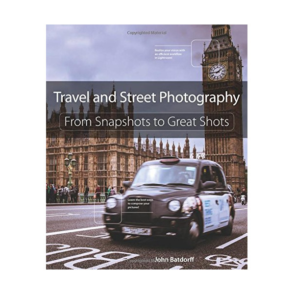 Travel and Street Photography: From Snapshots to Great Shots