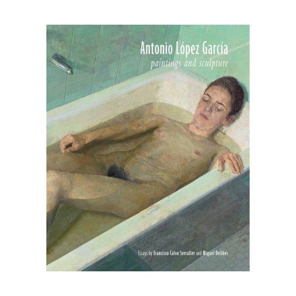 Antonio López García: Paintings and Sculpture