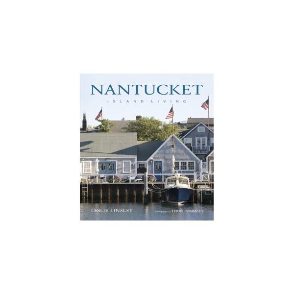 Nantucket: Island Living [Hardcover]