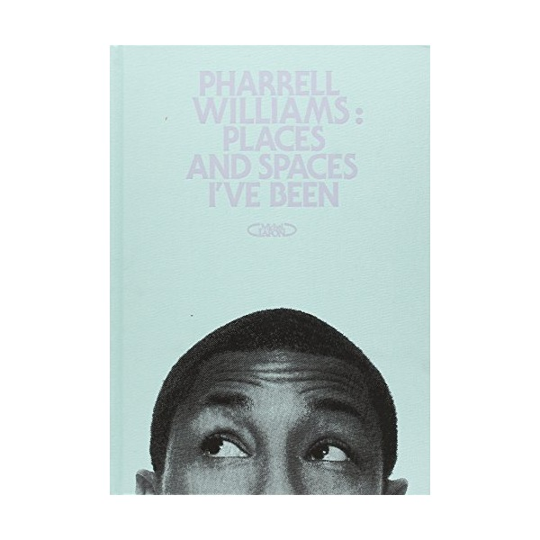 Pharrell Williams : Places and spaces I've been