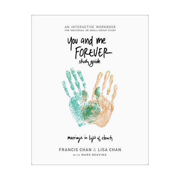 You and Me Forever Workbook: Marriage in Light of Eternity