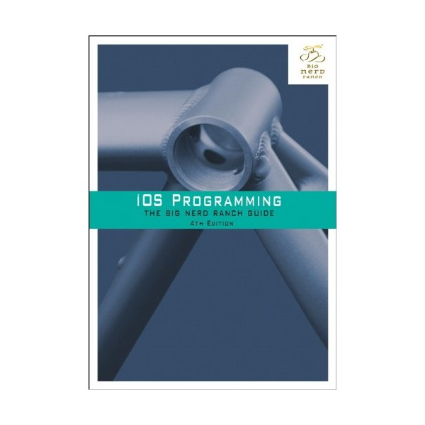 iOS Programming: The Big Nerd Ranch Guide (4th Edition) (Big Nerd Ranch Guides)