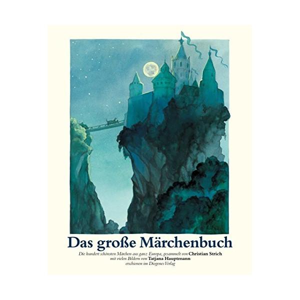 Das große Märchenbuch. Die schönsten Märchen aus ganz Europa.