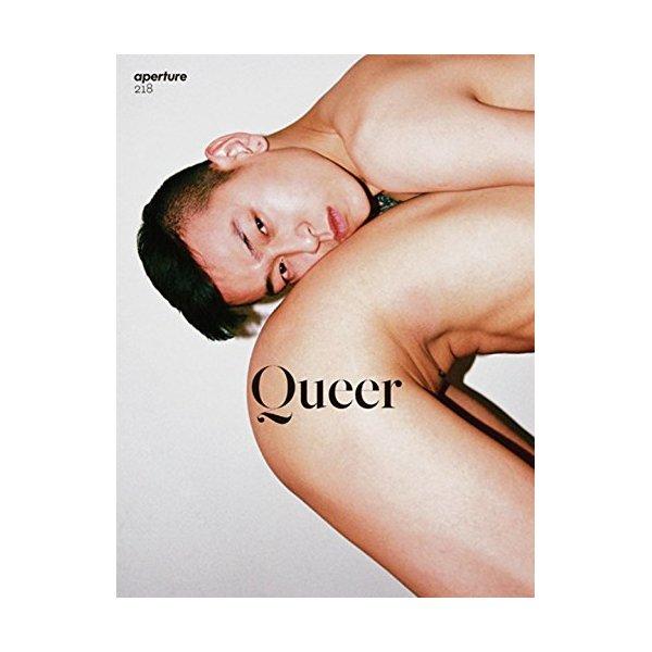 Queer: Aperture 218 (Aperture Magazine)