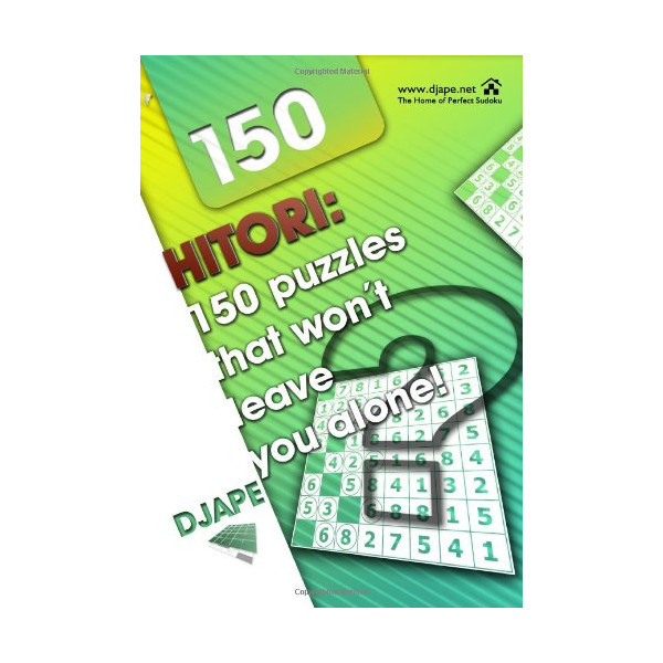 Hitori: 150 puzzles that won't leave you alone!