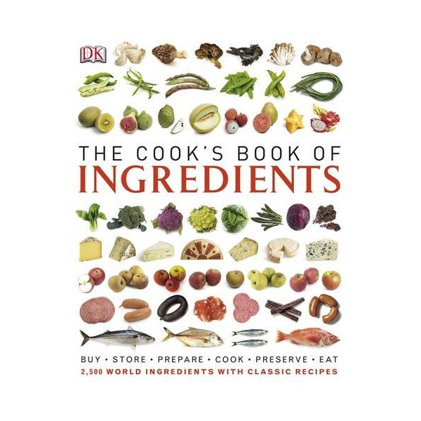 The Cook's Book of Ingredients. [Photographers, Gary Ombler ... [Et Al.]