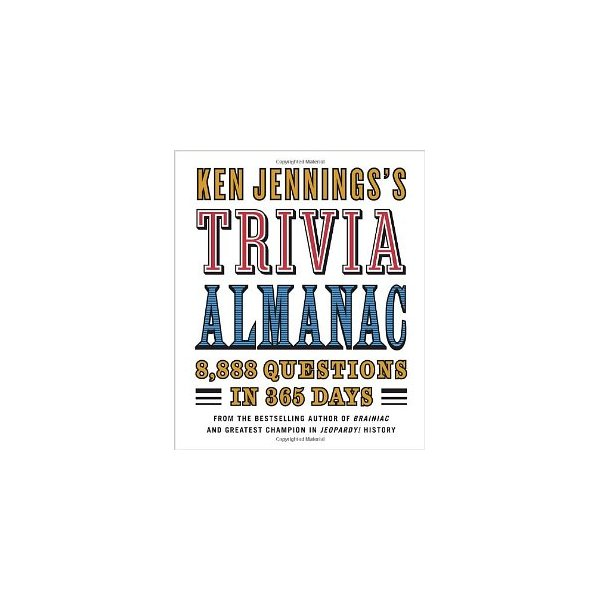 Ken Jennings's Trivia Almanac: 8,888 Questions in 365 Days [Hardcover]
