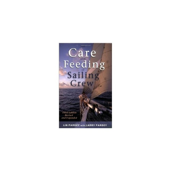 The Care And Feeding of the Sailing Crew [Paperback]