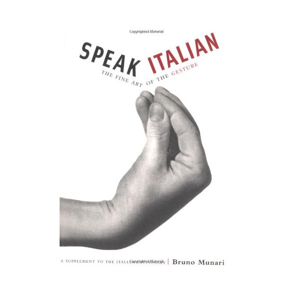 Speak Italian: The Fine Art of the Gesture