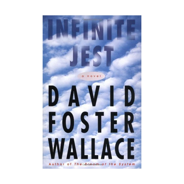 Infinite Jest: A Novel by Wallace, David Foster (1st Edition) [Hardcover]