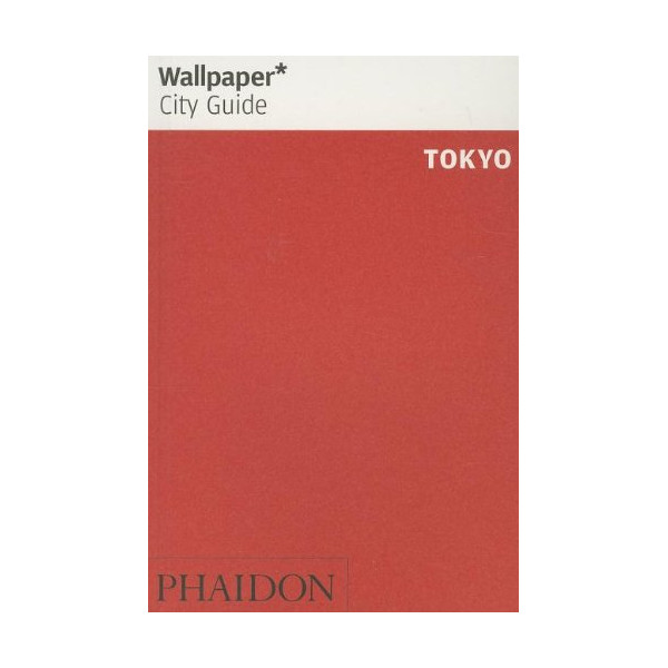 Wallpaper* City Guide Tokyo 2014 (Wallpaper City Guides)
