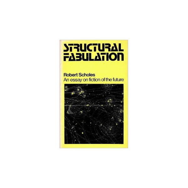 Structural Fabulation: Essay on Fiction of the Future